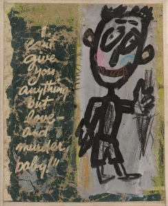 'I can't give you anything but love and murder baby' by David Spiller 1963-1991 50x40cm. Portland Gallery
