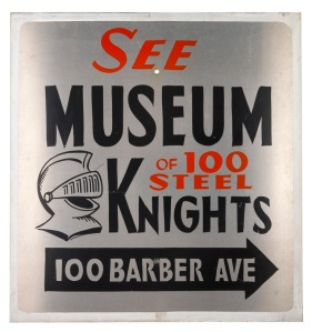 SEE MUSEUM OF 100 STEEL KNIGHTS 100 BARBER AVE a square aluminium sign-panel painted in black and red on silver with a white border and decorated with a visored close helmet 52 cm; 20 ½ in x 48.8 cm; 19 ¼ in Estimate: £60-£90