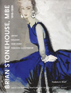 Brian Stonehouse: Artist, Soldier, War Hero, Fashion Illustrator by Frederic A. Sharf with Michelle Finamore, Curator of Fashion Arts, Boston Museum of Fine Arts