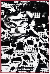 Barbara Kruger,  Untitled (We are your circumstantial evidence), 1981,  black and white photograph,  91 1.2 x 61 1.2 in.  © Barbara Kruger, Courtesy of the artist and Skarstedt
