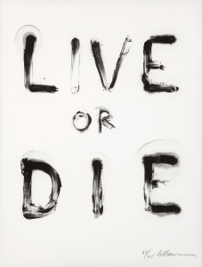Bruce Nauman,  Live or Die (State II), Lithograph, 1985.  Signed in pencil and numbered from the edition of 25.  Printed on Rives BFK White paper by Robert Arber. Published by the artist and Arber and Son Editions, New Mexico. (Cordes 53), 38.1 x 27.9 cm  Sims Reed Gallery