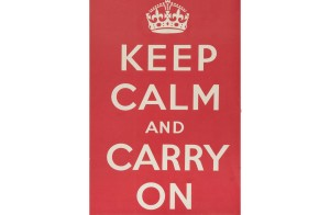 "Manning Fine Art ""Keep Calm and Carry On"" poster, printed in 1939"